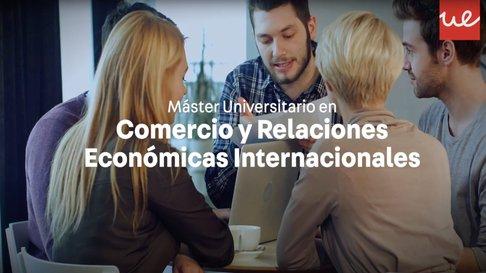Vídeo Máster Universitario en Comercio y Relaciones Económicas Internacionales