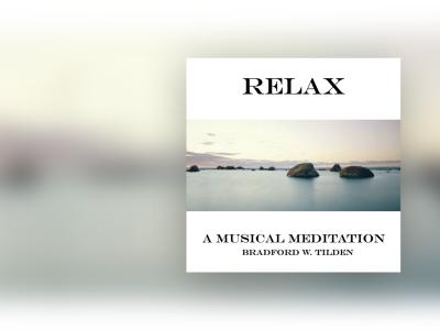 Relax – A Musical Meditation
