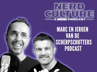 Nerd Culture: Marc en Jeroen van de Scherpschutters Podcast