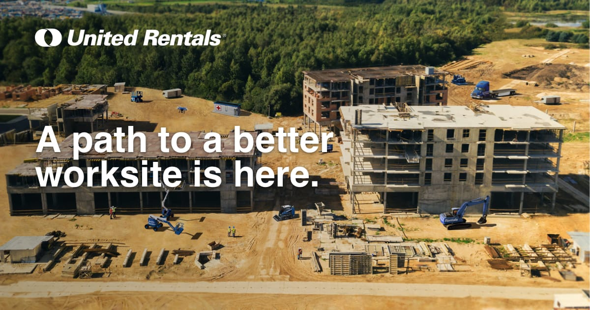 A Better Worksite | United Rentals