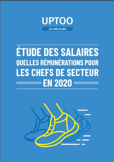 Quels salaires pour les chefs de secteur en 2020 ?