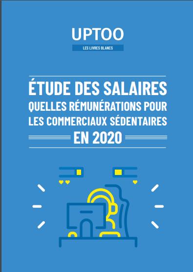 Quels salaires pour les commerciaux sédentaires en 2020 ?