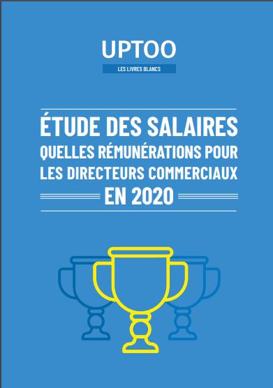 Quels salaires pour les directeurs commerciaux en 2020 ?