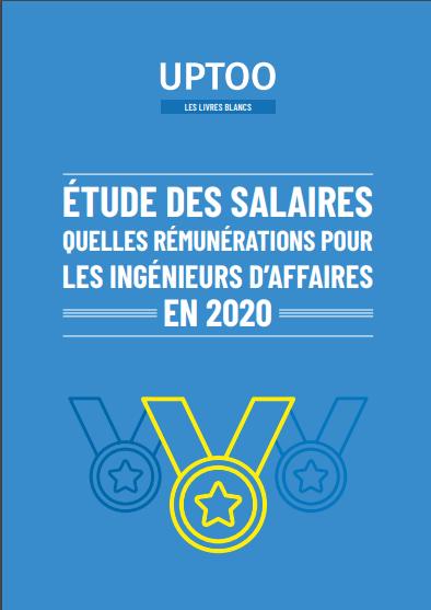 Quels salaires pour les ingénieurs d'affaire en 2020 ?