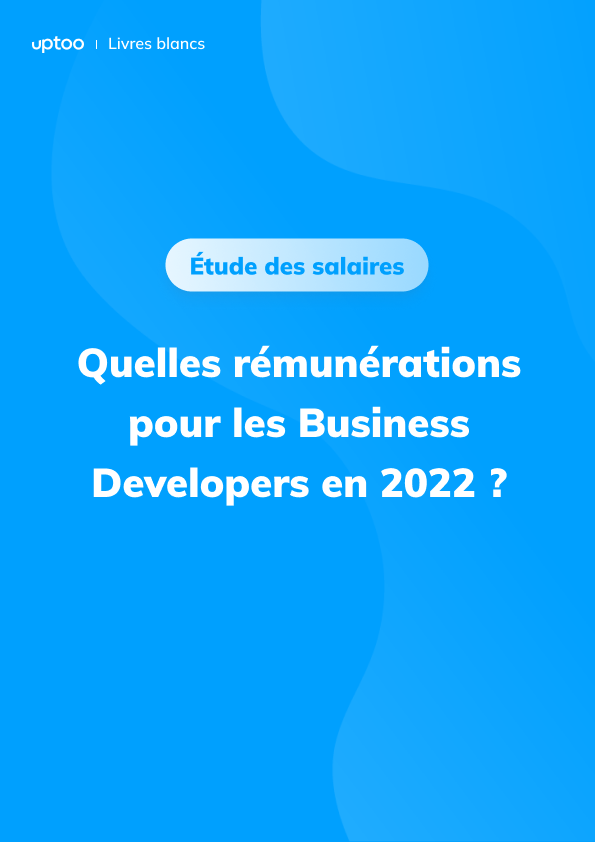 Quels salaires pour les business developers en 2021 ?