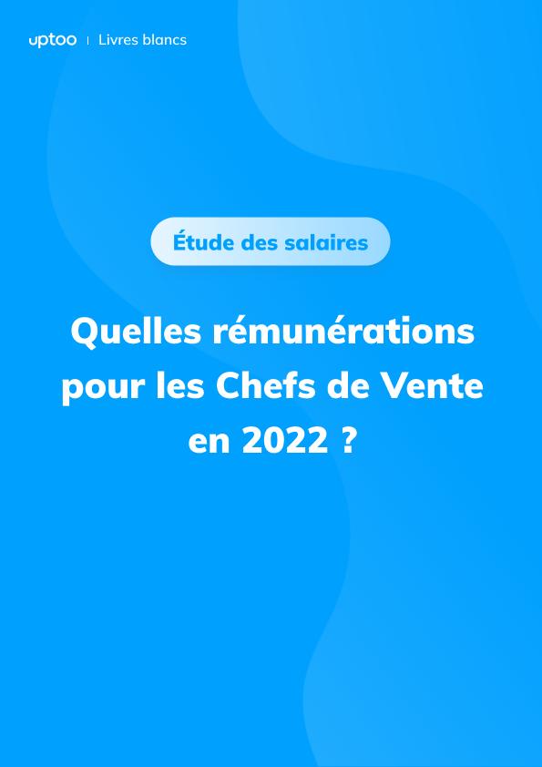 Quels salaires pour les chefs des ventes en 2021 ?