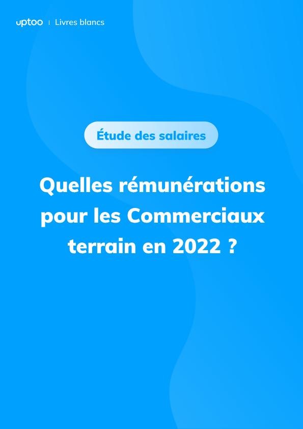 Quels salaires pour les commerciaux terrain en 2021 ?