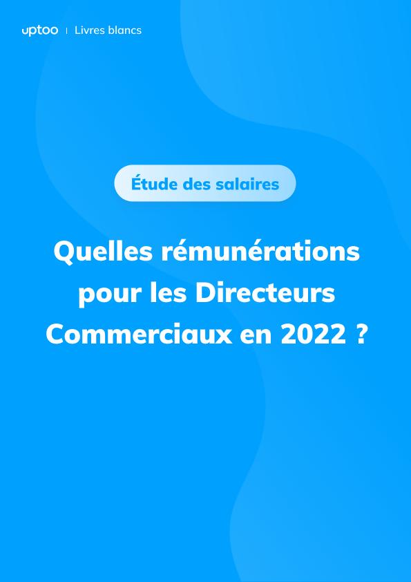 Quels salaires pour les directeurs commerciaux en 2021 ?