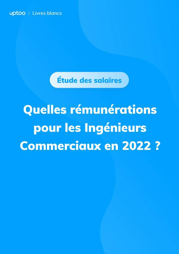 Quels salaires pour les ingénieurs commerciaux en 2021 ?