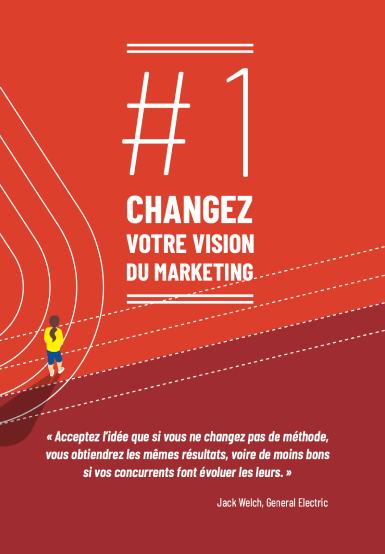 Changez votre vision du Marketing