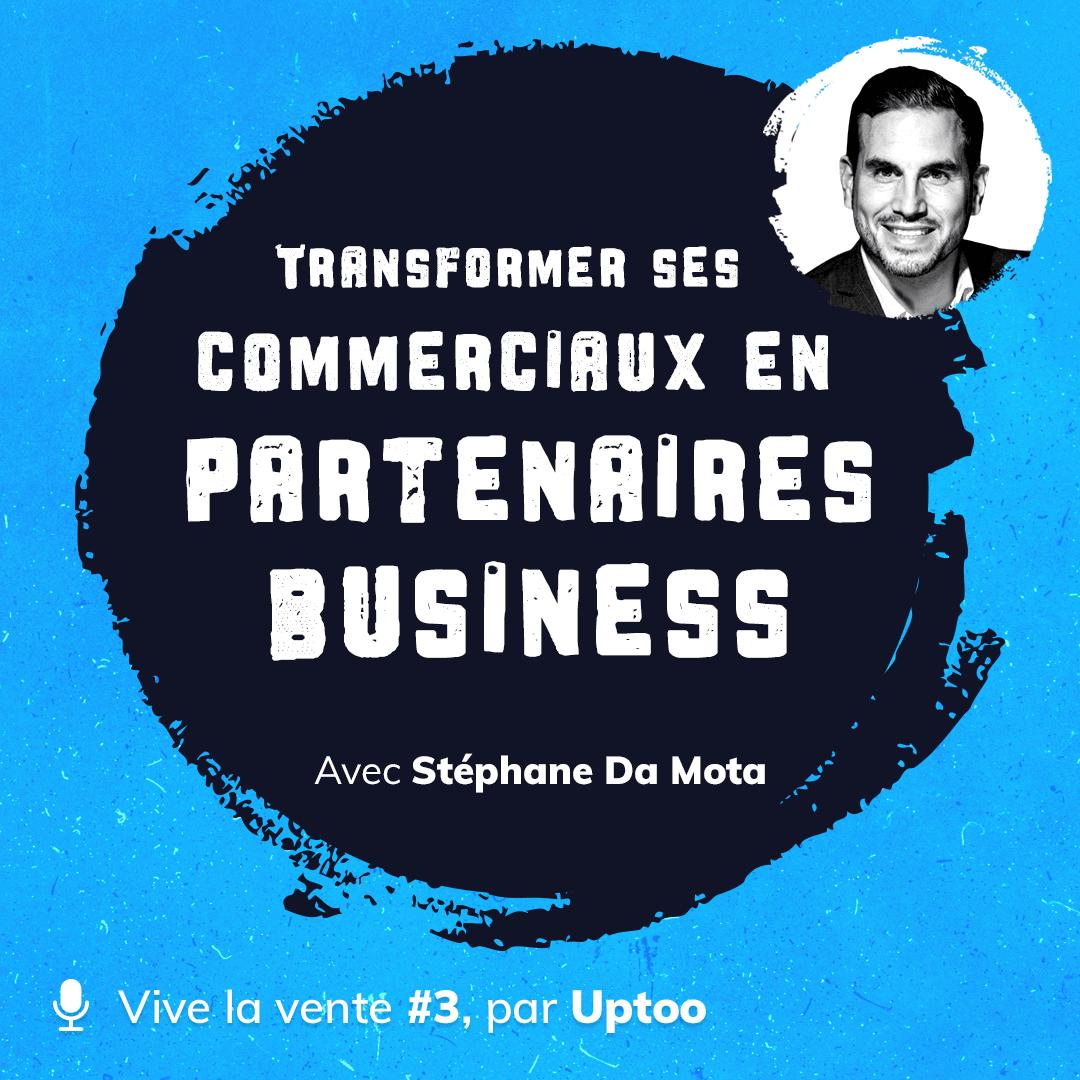 Podcast 3 - Transformer ses commerciaux en partenaires business