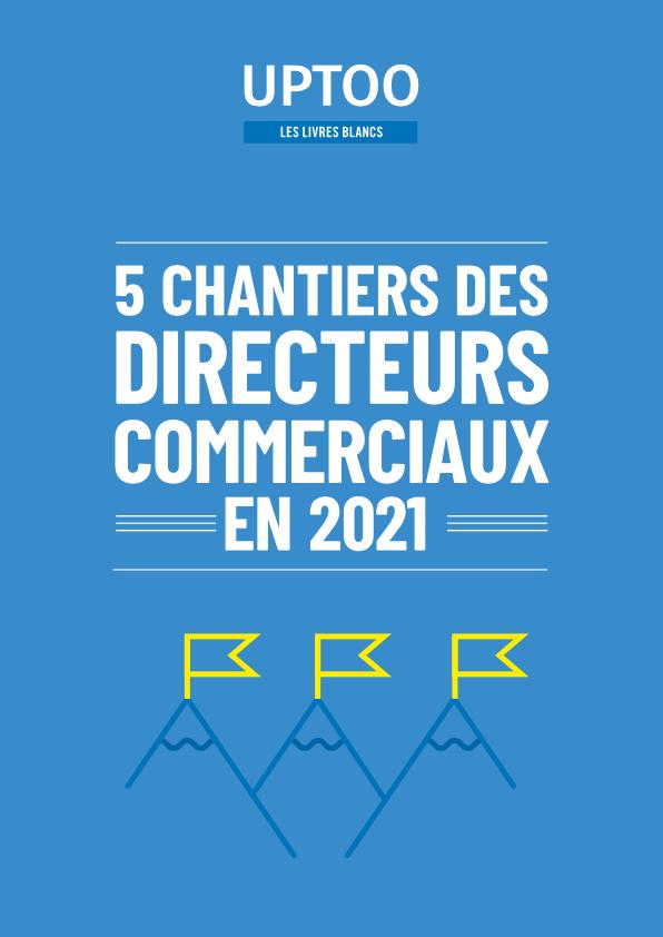 Chantiers des directeurs commerciaux pour 2021