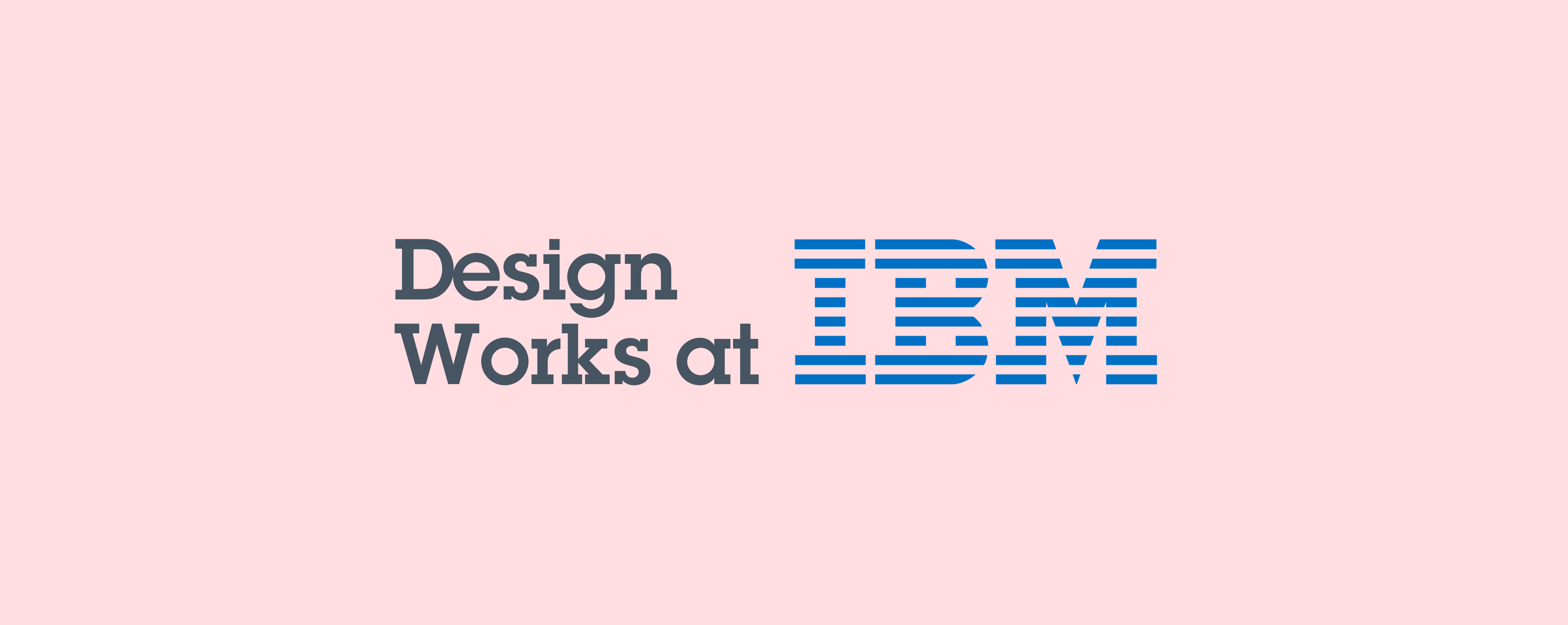 Design Works at IBM