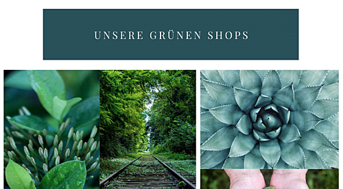 Unsere grünen Shops