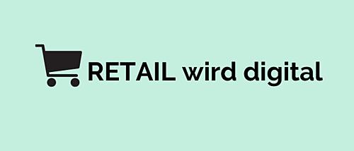 Retail wird digital - Wie aktuelle Zahlungstrends den Einzelhandel verändern