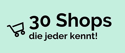 30 bekannte Shops, die beeindrucken!