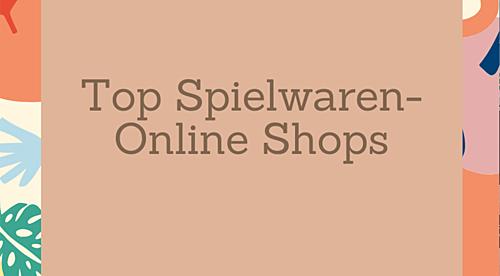 Unsere Top Spielwaren-Shops auf UXme