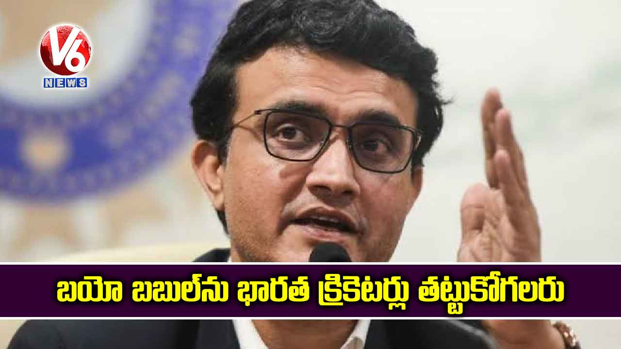 Bio-bubble-is-tough-but-Indians-more-tolerant-sourav-ganguly_RYCNawM8h9.jpg