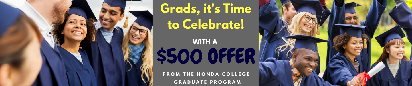$500 Honda College Graduate Program Cash