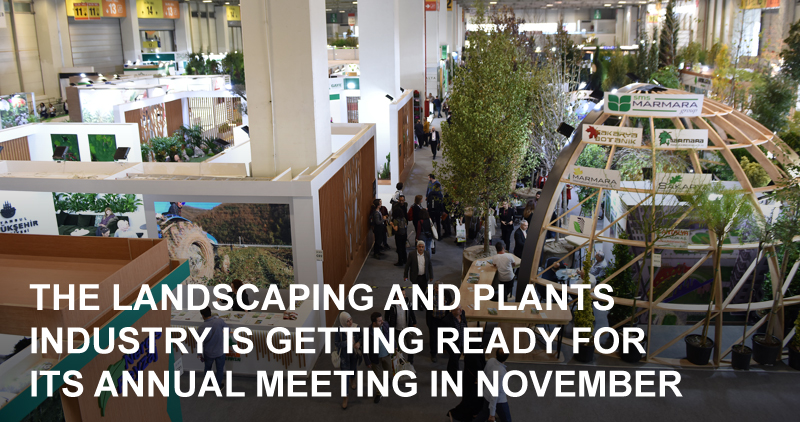 Bringing together the plants and landscaping industry for the 12th time, The Flower and Plant Show will take place at Tuyap from November 12-14 2020.