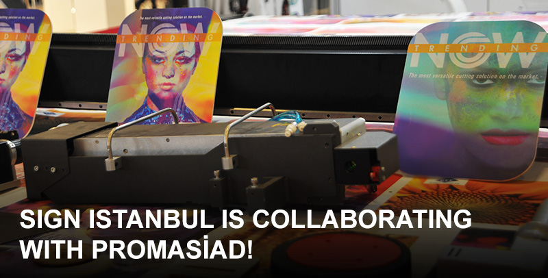SIGN Istanbul is collaborating with PROMASİAD!