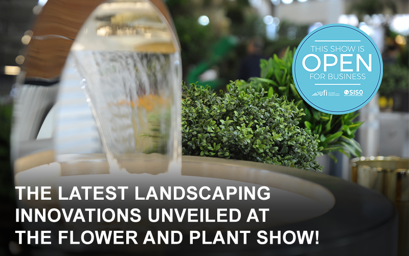 The Flower and Plant Show offers unique trade opportunities for the Plants and Landscaping Industry