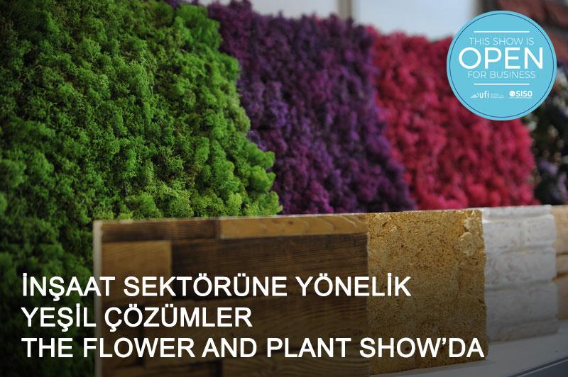 İnşaat firmalarının yeni projelerine katma değer yaratacak süs bitkileri ve peyzaj ürünleri The Flower and Plant Show'da sergilenecek
