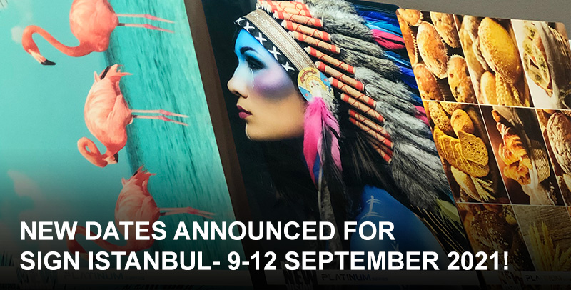 SIGN Istanbul will now take place from 9-12 September 2021…