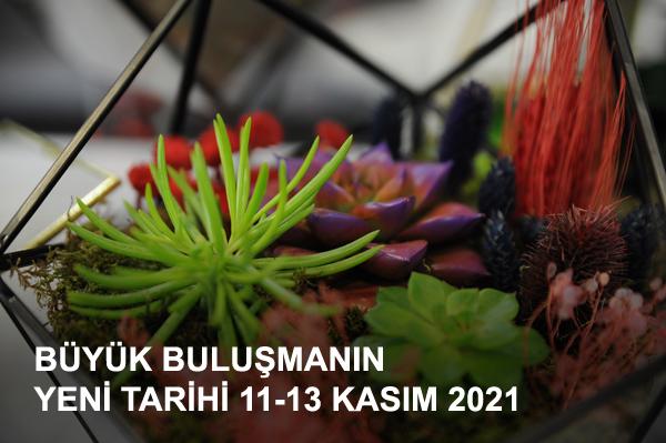 The Flower and Plant Show'un yeni tarihleri 11-13 Kasım 2021 olarak belirlendi…