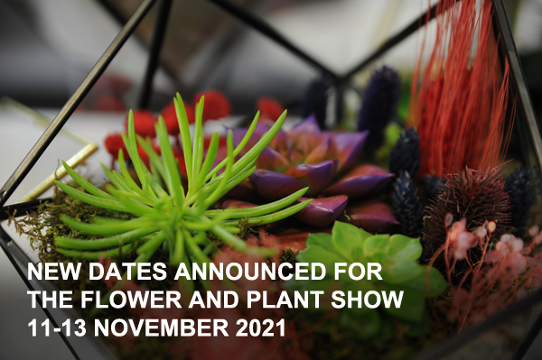 The Flower and Plant Show will now take place from 11-13 November 2021…