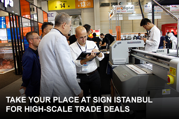 Get Ahead of Your Competitors at SIGN Istanbul.