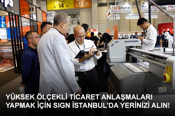 Uluslararası SIGN İstanbul ile rakiplerinizin önüne geçin.