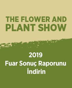 The Flower and Plant Show'da katılımcılar ticaretlerini geliştirecek ve yeni iş birlikleri kuracak