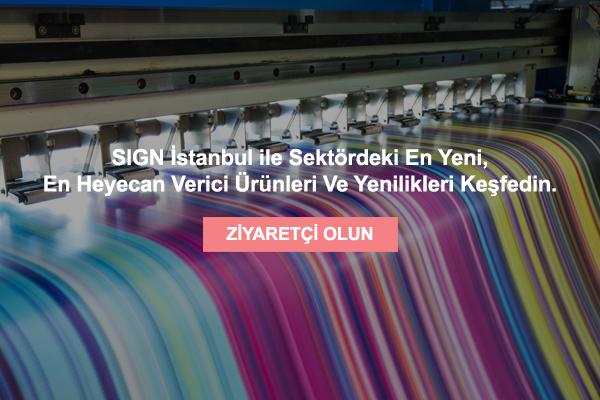SIGN İstanbul 2021de sektör trendlerini yakalayın.
