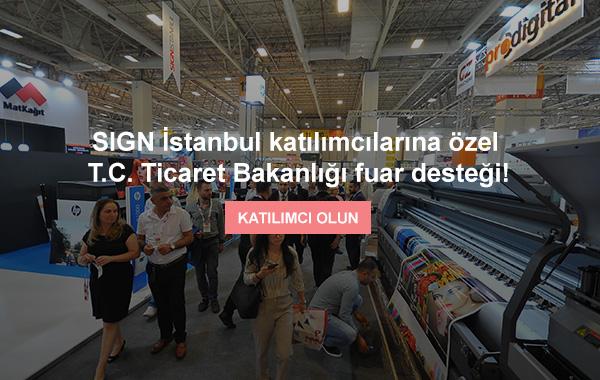 Yeni ürünlerinizi sergilemek ve işinizi geliştirmek için SIGN İstanbul'da yerinizi alın!