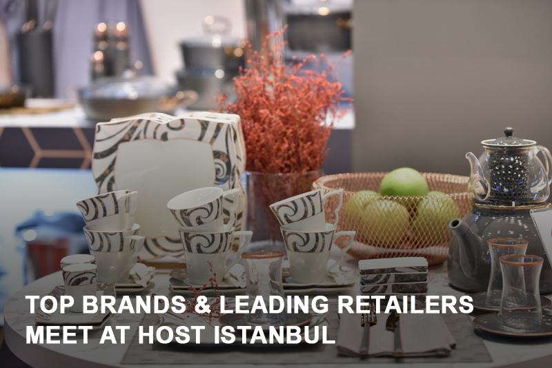 Top buyers from leading retail companies have already confirmed their visit to HOST Istanbul