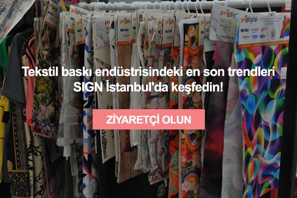 En son teknoloji ile geliştirilen ürünleri satın alma fırsatı SIGN İstanbul'da!