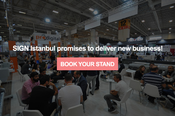 SIGN Istanbul will take place at TUYAP between 9-12 September!