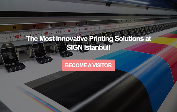 Everything Related to the Sector is at SIGN Istanbul.