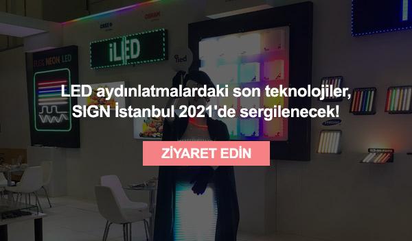 Sektöre Dair Aradığınız Tüm Ürünleri SIGN İstanbul ile Keşfedin.