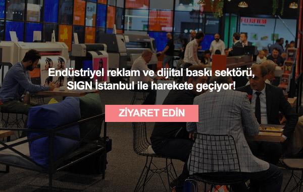 Yeniliklerin ve Teknolojinin Adresi I SIGN İstanbul!