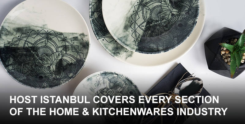 Join us between 26-29 March and benefit from the endless opportunities HOST Istanbul has to offer. HOST Istanbul covers every section of the home & kitchenwares industry.