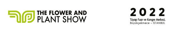 Sektörün dünyaya açılan kapısı The Flower and Plant Show 2022de düzenlenecek