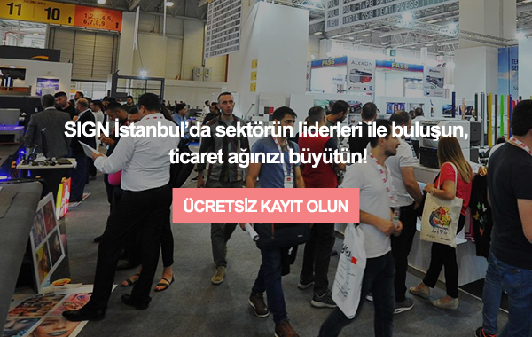 Markanızı Geliştirmek için En Doğru Ürünler SIGN İstanbul'da!