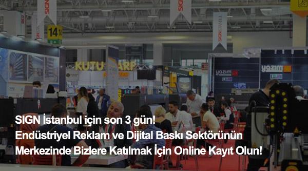 25.000'den fazla satın almacı SIGN İstanbul'da buluşacak, şimdi kayıt olarak siz de işinizi büyütme fırsatından yararlanabilirsiniz.