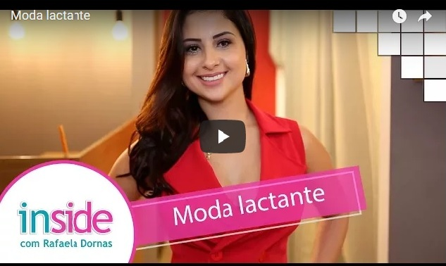 Programa Inside fala sobre moda lactante
