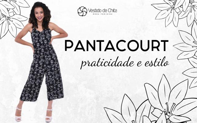 Pantacourt: praticidade e estilo