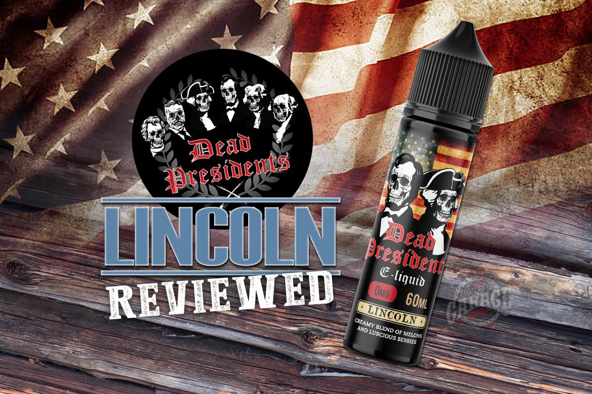 e-Juice Review: Lincoln from Dead Presidents E-liquid