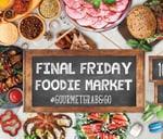 Final Friday Foodie Market : Killarney Mall