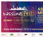Bassline Fest : Constitution Hill (South Africa)
